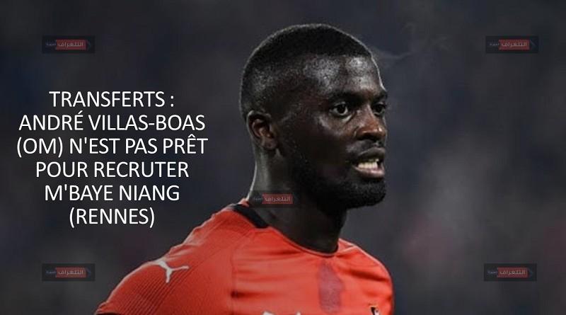 Transferts : André Villas-Boas (OM) n'est pas prêt pour recruter  M'Baye Niang (Rennes)