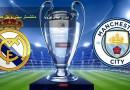 مباراة مانشستر سيتي وريال مدريد دوري أبطال أوروبا