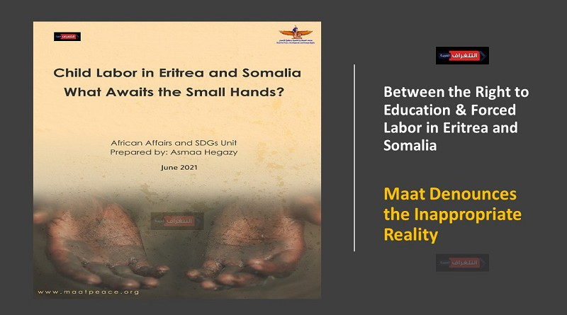 Between the Right to Education & Forced Labor in Eritrea and Somalia: Maat Denounces the Inappropriate Reality